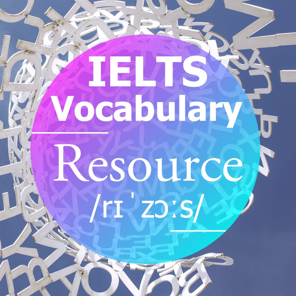 IELTS Vocabulary: 'Resource'