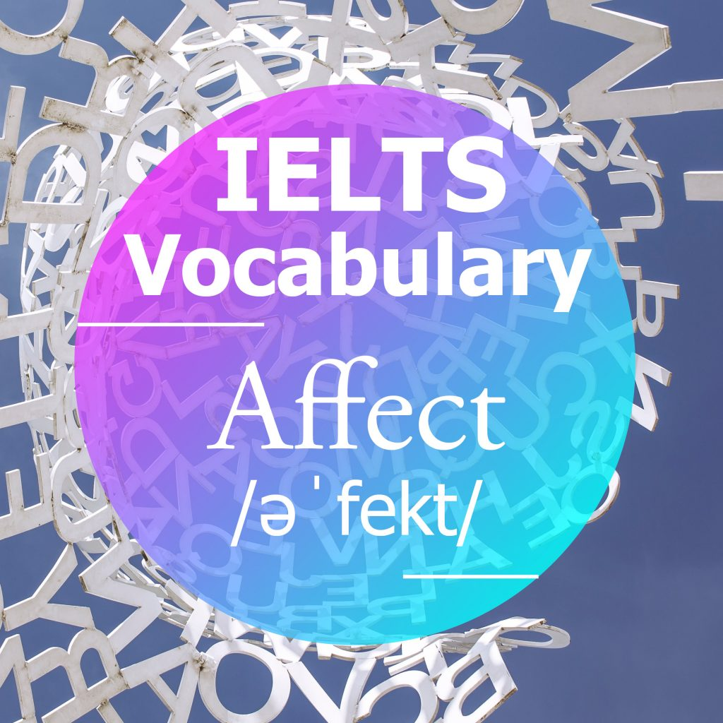 IELTS Vocabulary: 'Affect' (verb)