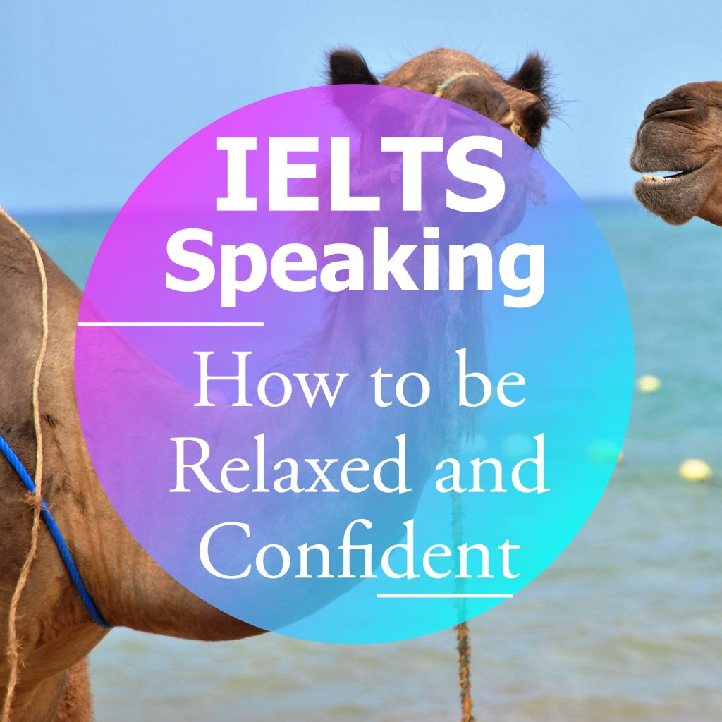 How to be Relaxed and Confident in the IELTS Speaking Test