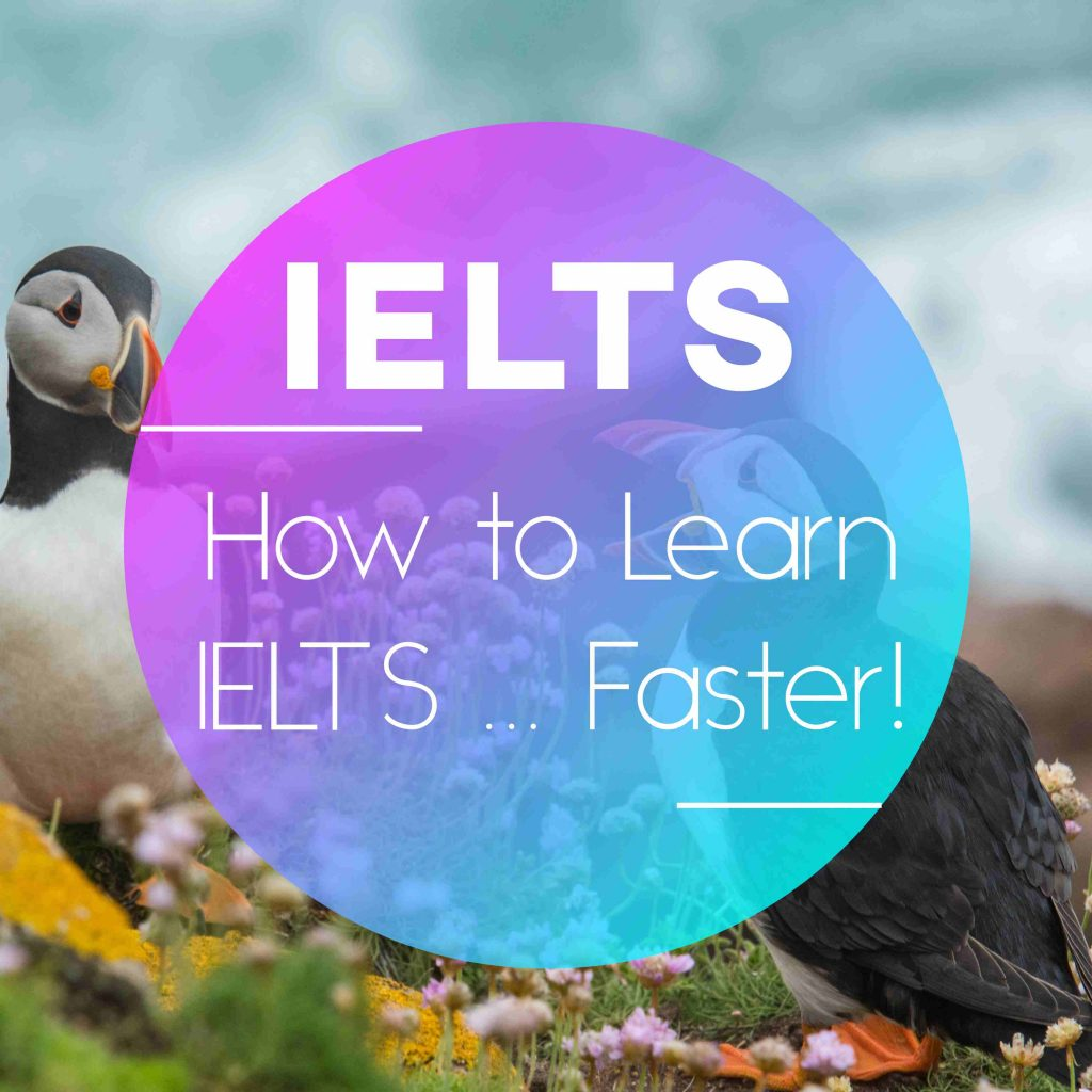 How to learn IELTS… faster!