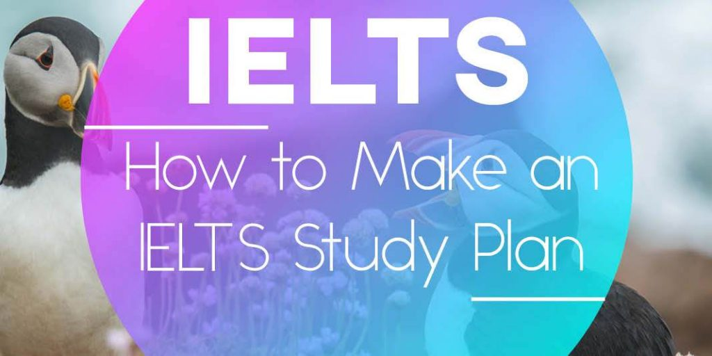 How to Make an IELTS Study Plan