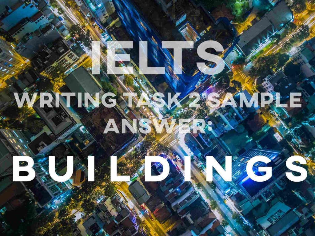 IELTS Writing Task 2 Sample Answer: Buildings