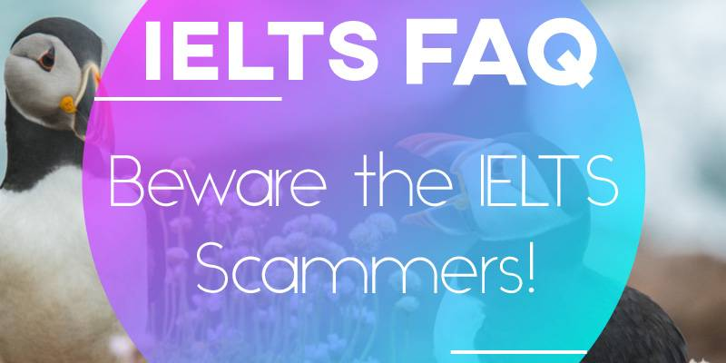Beware the IELTS Scammers!