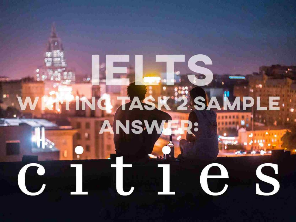 IELTS Writing Task 2 Sample Answer: Cities