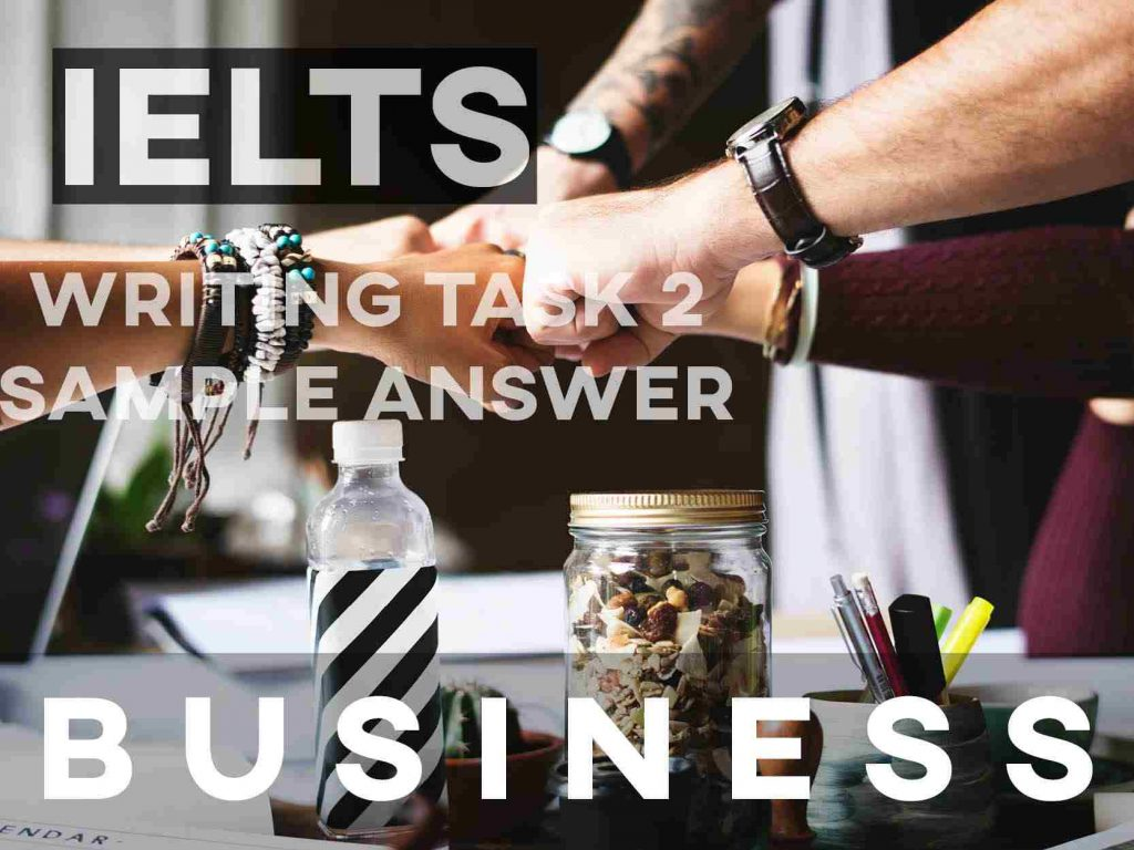 IELTS Writing Task 2 Sample Answer: Business