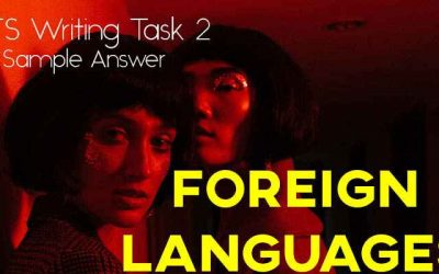 IELTS Writing Task 2 Sample Answer: Foreign Languages (Cambridge 13)