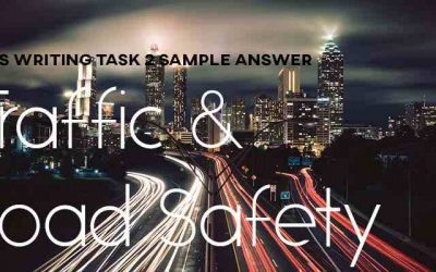 IELTS Writing Task 2 Sample Answer: Traffic and Road Safety (Real Test)