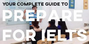 Your Complete Guide to Prepare for IELTS