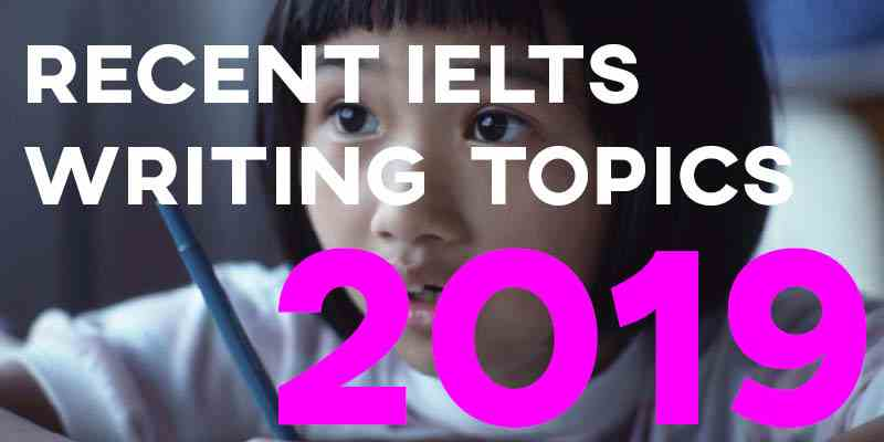Recent IELTS Writing Topics 2020
