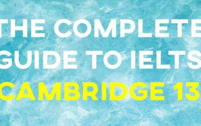 The Complete Guide to IELTS Cambridge 13