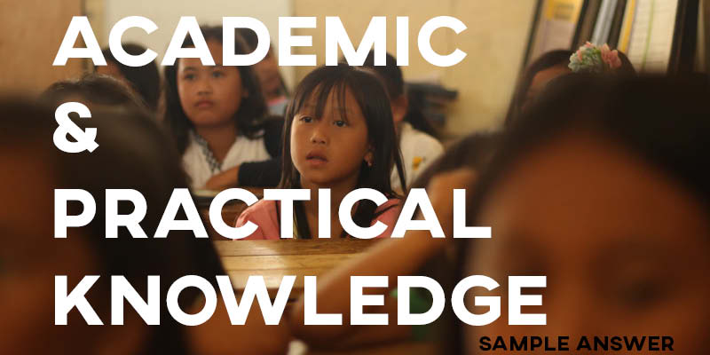 IELTS Writing Task 2 Sample Answer: Academic/Practical Knowledge