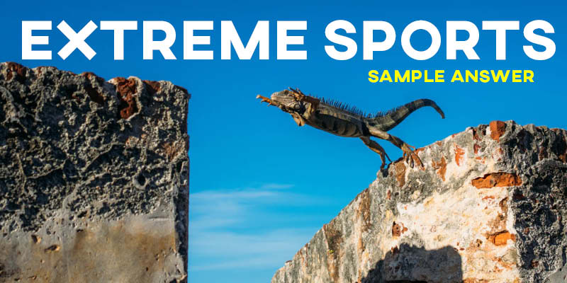 IELTS Writing Task 2 Sample Answer: Extreme Sports (Real IELTS Test)