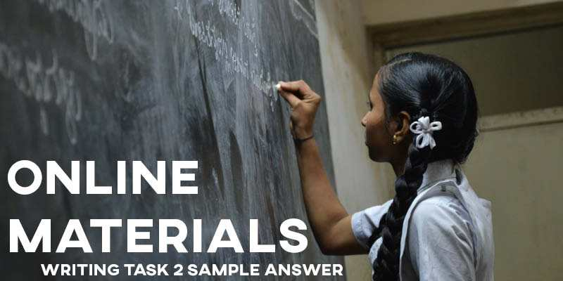 IELTS Writing Task 2 Sample Answer: Online Materials (Real Past IELTS Tests/Exams)