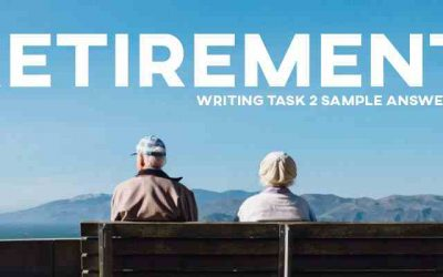 IELTS Writing Task 2 Sample Answer Essay: Retirement (Real Past IELTS Tests/Exams)