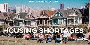 ielts writing sample answer essay housing shortages