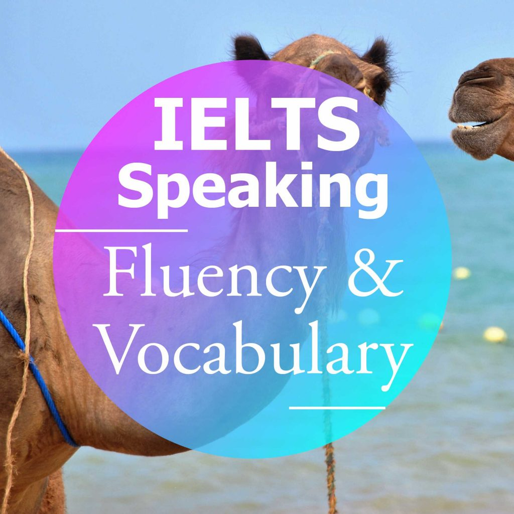 IELTS Speaking Part 1 – Fluency and Vocab Tips