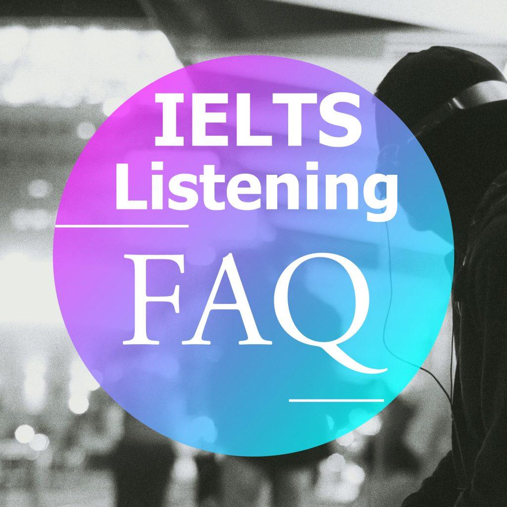 IELTS Listening FAQ