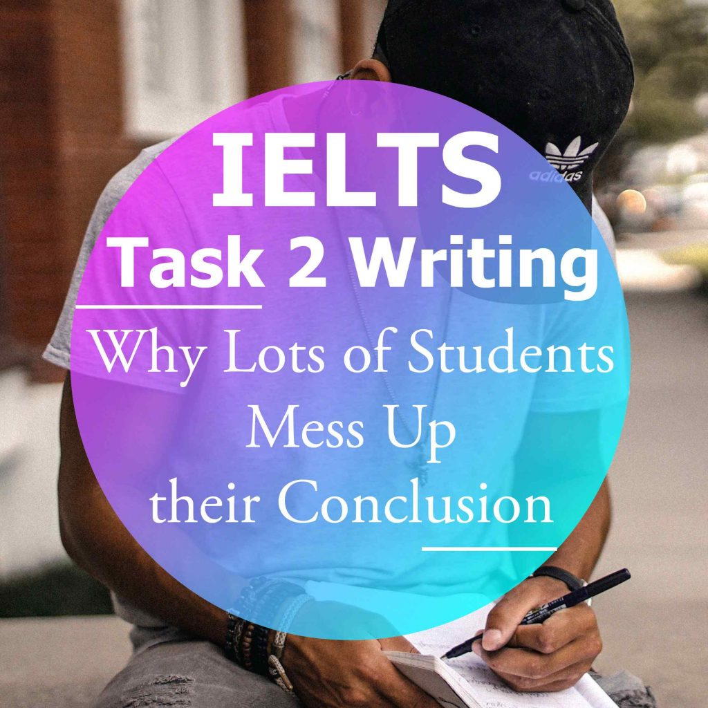 IELTS Writing Task 2: How to Write a Clear and Simple Conclusion
