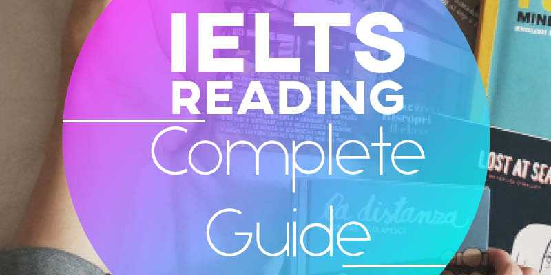 The Complete Guide to IELTS Reading (FAQ)