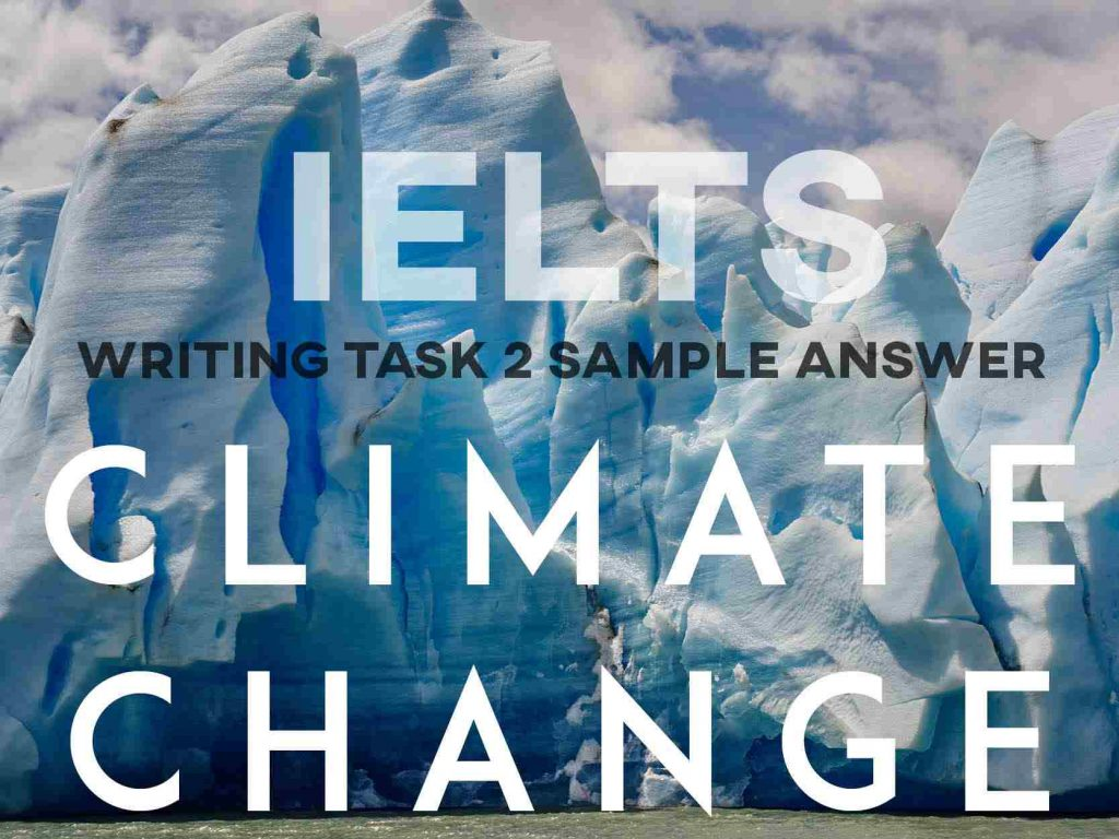 IELTS Writing Task 2 Sample Answer: Climate Change