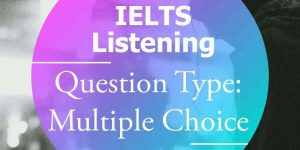 IELTS Listening: Multiple Choice Questions
