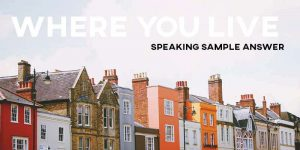 IELTS Speaking Where You Live