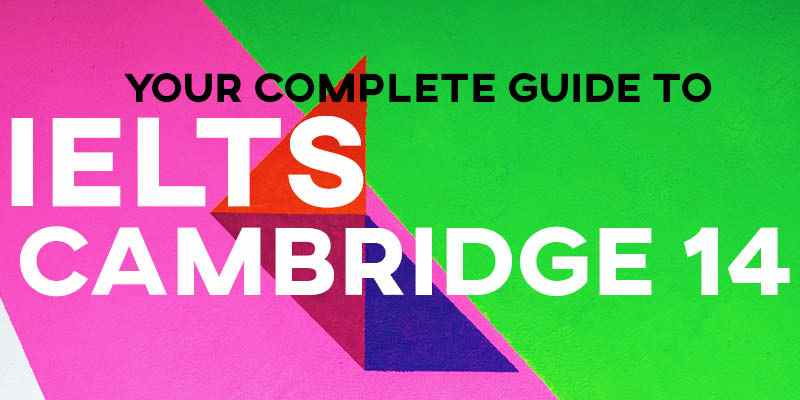 Your Complete Guide to IELTS Cambridge 14 – Sample Answers and More!