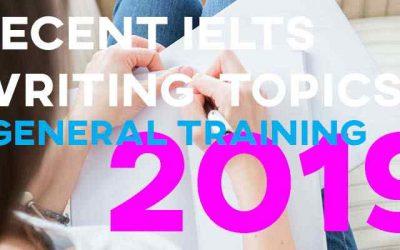 Recent General Training IELTS Writing Topics 2019