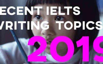 Recent IELTS Writing Topics 2019
