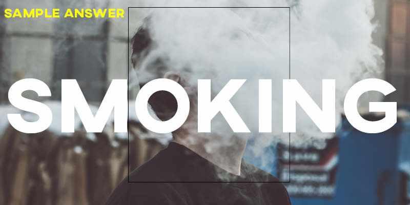 IELTS Writing Task 2 Sample Answer: Smoking