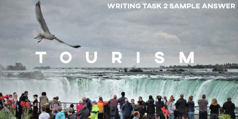 IELTS Writing Task 2 Sample Answer Essay: Tourism and Culture (Real Past IELTS Tests/Exams)