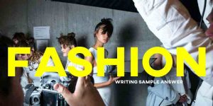 Fashion IELTS writing essay sample answer