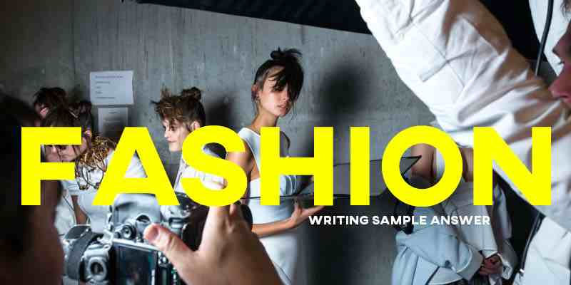 IELTS Writing Task 2 General Training Sample Answer Essay: Fashion (Real Past IELTS Exam/Test)
