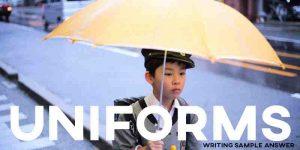 ielts essay sample answer uniforms