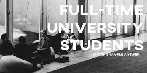 full-time university students ielts essay