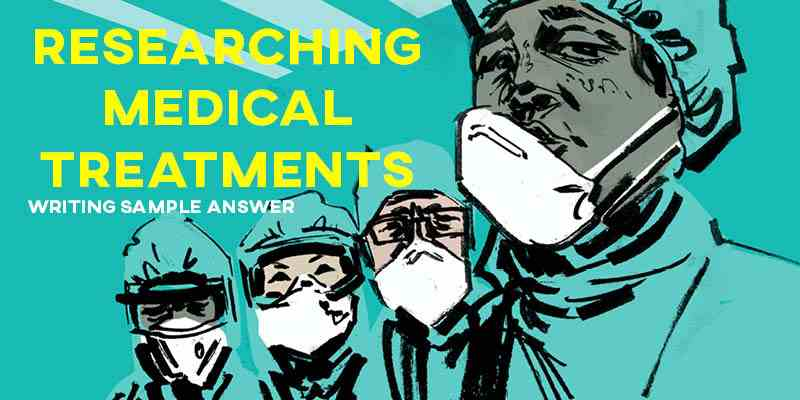 IELTS Writing Task 2 Sample Answer Essay: Researching Medical Treatments (Real Past IELTS Exam/Test)