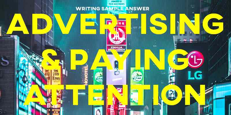 IELTS Writing Task 2 Sample Answer Essay IELTS Cambridge 15: Advertising & Paying Attention (IELTS Cambridge 15)