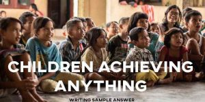 ielts cambridge 15 children achieve anything