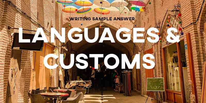 IELTS Writing Task 2 Sample Answer Essay: Learning Languages and Customs