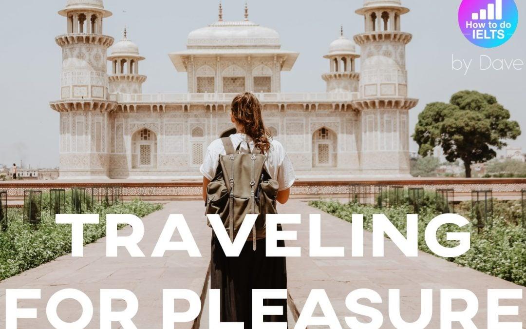IELTS Essay: Travelling for Pleasure