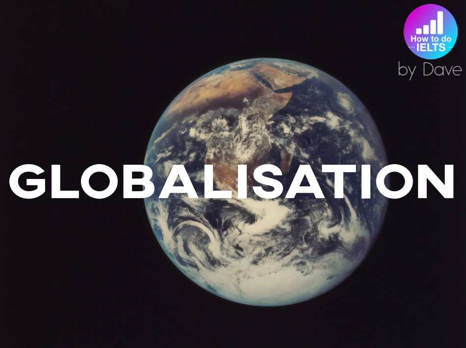 IELTS Essay: Globalisation