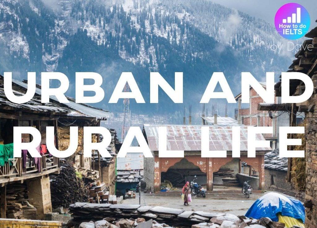 IELTS Essay: Urban and Rural Life