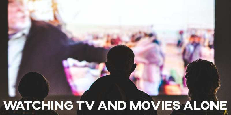 IELTS Essay: Watching TV and Movies Alone
